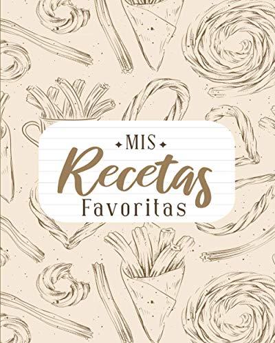 Mis Recetas Favoritas: Libro de Cocina Para Escribir Recetas   Cuaderno Precargado   Para 100 recetas   Gran Formato