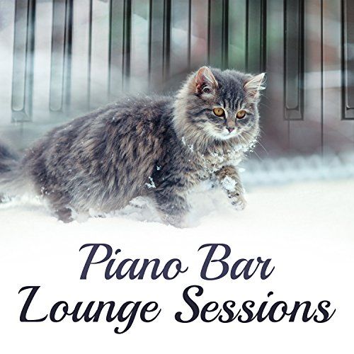 Piano Bar Lounge Sessions: Mellow Music, Restaurant Music, Smooth Music, Chic Music, Instrumental Music, Charming Music, Bar Music
