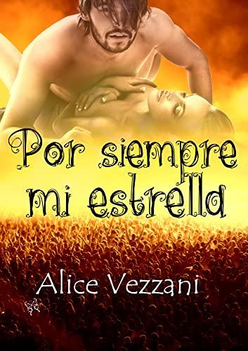 Por siempre mi estrella de Alice Vezzani