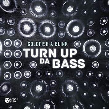 Turn Up Da Bass