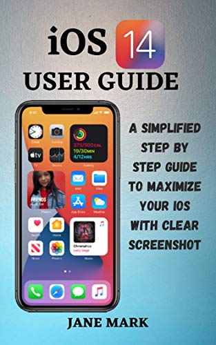 iOS 14 USER GUIDE: The Ultimate Simplified Manual on How To Use Apple ios 14 With Easy Tips For Beginners And Pro (English Edition)