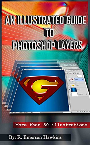 An Illustrated Guide to Photoshop Layers (English Edition)