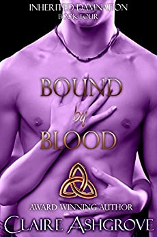 Bound by Blood (Inherited Damnation Book 4) by [Claire Ashgrove]