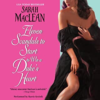 Eleven Scandals to Start to Win a Duke's Heart                   By:                                                                                                                                 Sarah MacLean                               Narrated by:                                                                                                                                 Barrie Kreinik                      Length: 11 hrs and 58 mins     334 ratings     Overall 4.3