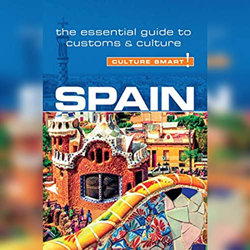 Spain - Culture Smart!: The Essential Guide to Customs & Culture cover art