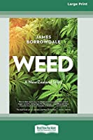Weed: A New Zealand Story (16pt Large Print Edition)