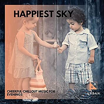 Happiest Sky - Cheerful Chillout Music For Evenings
