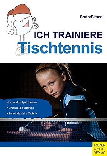Ich trainiere Tischtennis (Ich lerne, ich trainiere...)