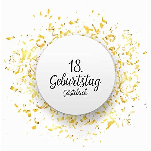 GÄSTEBUCH 18 GEBURTSTAG: Geburtstagsparty Gästebuch | Gästebuch zum 18. Geburtstag | Deko zur Feier vom 18.Geburtstag für Mann oder Frau | 18 Jahre | Geschenk & Geburtstagsdeko