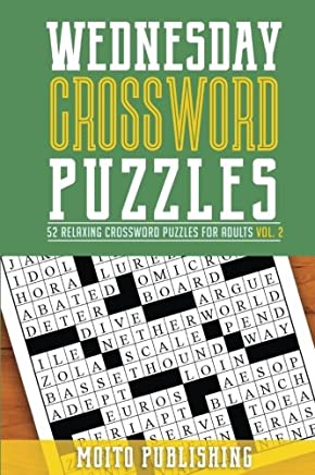 Wednesday Crossword Puzzles: 52 Relaxing Crossword Puzzles for Adults