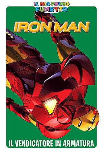 IL MIO PRIMO FUMETTO - Iron  Man: Il vendicatore in armatura