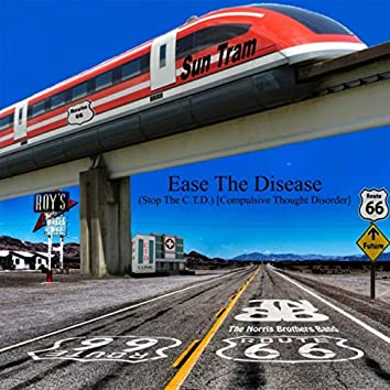 Ease the Disease (Stop the C.T.D.) [Compulsive Thought Disorder]
