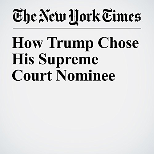 How Trump Chose His Supreme Court Nominee copertina