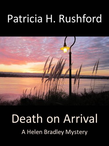 Death on Arrival (A Helen Bradley Mystery Book 5) by [Patricia H. Rushford]