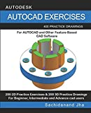 AUTOCAD EXERCISES: 400 Practice Drawings For AUTOCAD and Other Feature-Based CAD Software