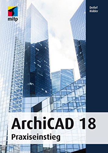 ArchiCAD 18 - Praxiseinstieg (mitp Grafik) (German Edition)