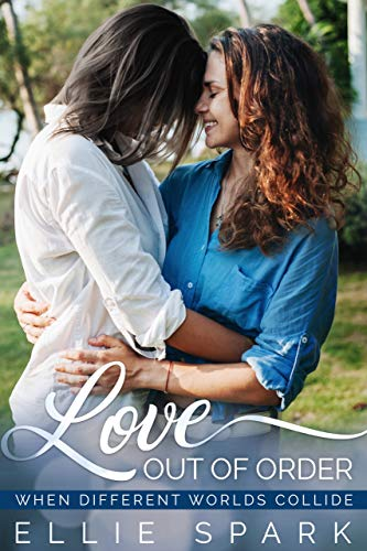 Love Out of Order: A Lesbian Romance (Love Stories Book 2)