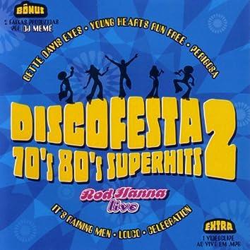 Discofesta 2 70's 80's Superhits: Rod Hanna Live