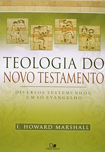 Teologia do Novo Testamento - (Marshall)