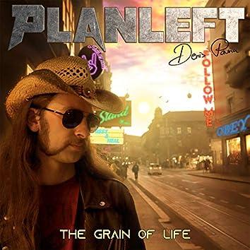 The Grain Of Life