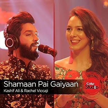 Shamaan Pai Gaiyaan / Kee Dam Da Bharosa (Coke Studio Season 9)