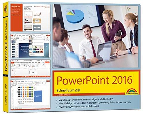 PowerPoint 2016 Schnell zum Ziel: Alles auf einen Blick erklärt. Komplett in Farbe. Im praktischen Querformat – perfekt für Umsteiger.