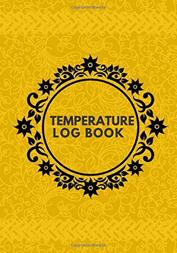 Temperature Log Book: Refrigerator and Freezer Temperature Log Book, Monitor Log for Cooking Baking, Food Safety and Hygiene Notebook, Medical Health ... Thanksgiving, (Kitchen Supplies., Band 47)