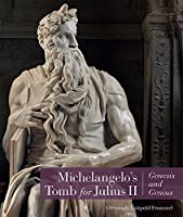 Michelangelo's Tomb for Julius II: Genesis and Genius (BIBLIOTHECA PAEDIATRICA REF KARGER)