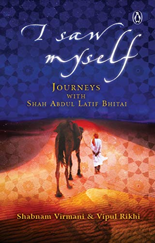I Saw Myself: Journeys with Shah Abdul Latif Bhitai