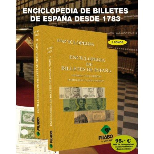 CATÁLOGO DE BILLETES DE ESPAÑA DESDE 1783 HASTA 2007, CON ANDORRA, CUBA, FILIPINAS, PUERTO RICO Y SANTO DOMINGO. ENCICLOPEDIA 2 TOMOS