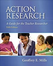 Action Research: A Guide for the Teacher Researcher (5th Edition) by Geoffrey E. Mills (January 18,2013)