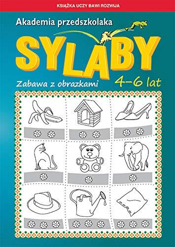Akademia przedszkolaka Sylaby: Zabawa z obrazkami. 4-6 lat