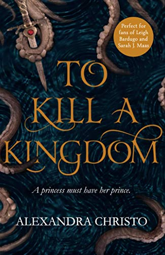To Kill a Kingdom [Lingua inglese]: the dark and romantic YA fantasy for fans of Leigh Bardugo and Sarah J Maas