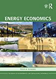 Energy Economics (Routledge Textbooks in Environmental and Agricultural Economics Book 9)