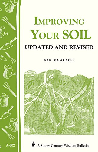 Improving Your Soil: Storey's Country Wisdom Bulletin A-202 (Storey Country Wisdom Bulletin) by [Stu Campbell]