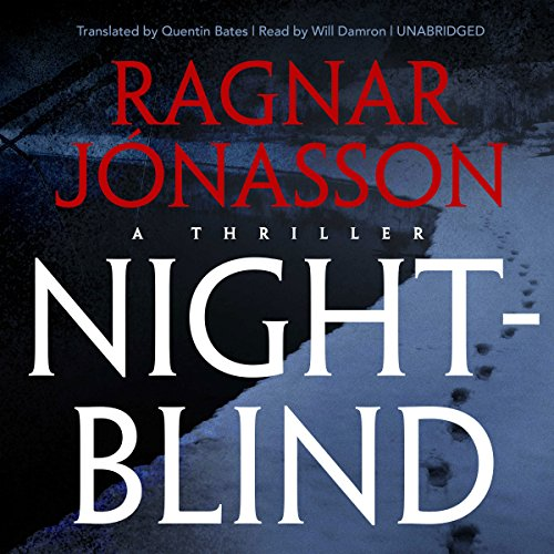 Nightblind     Dark Iceland, Book 2              Written by:                                                                                                                                 Ragnar Jónasson,                                                                                        Quentin Bates - translator                               Narrated by:                                                                                                                                 Will Damron,                                                                                        Paul Michael Garcia                      Length: 6 hrs and 33 mins     2 ratings     Overall 3.5