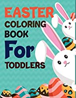 Easter Coloring Book For Toddlers: Happy Easter A Coloring Book For Kids
