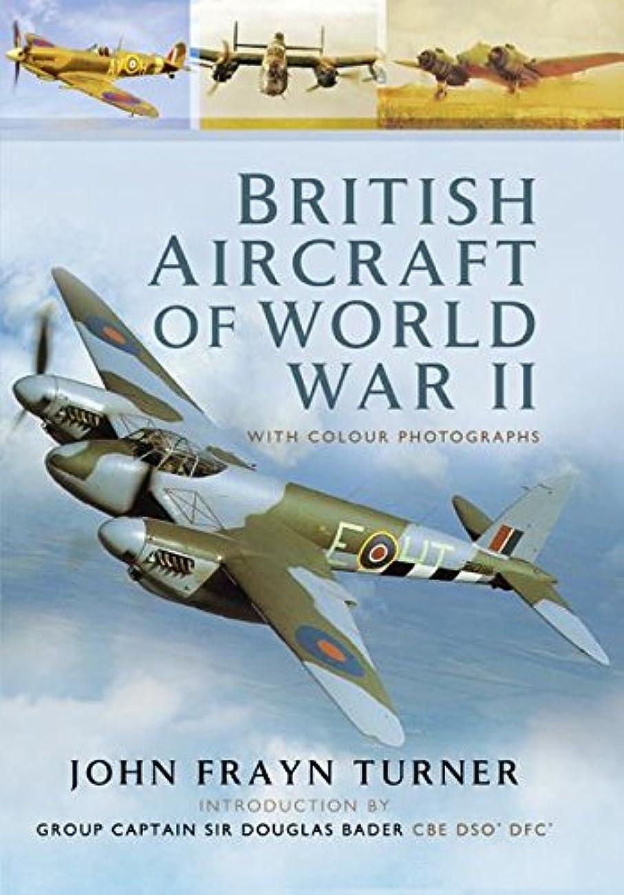 参照するデッキ中にBritish Aircraft of the Second World War (English Edition)