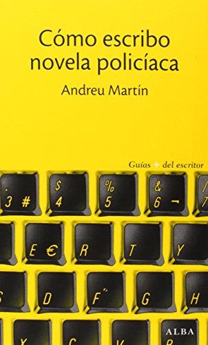 Cómo Escribo Novela Policíaca (Guías + del escritor)