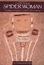 On the Trail of Spider Woman: Petrogyphs, Pictographsnd Myths of Southwest: Petrogyphs, Pictographs, and Myths of Southwest by Carol Patterson-Rudolph (March 01,2006)