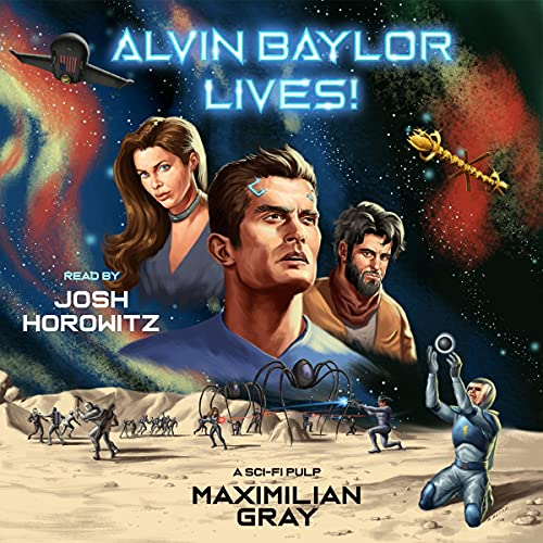 Alvin Baylor Lives! Audiobook By Maximilian Gray cover art