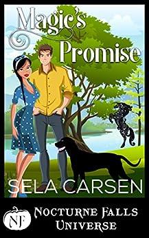 Magic's Promise: A Nocturne Falls Universe story by [Sela Carsen, Kristen Painter]