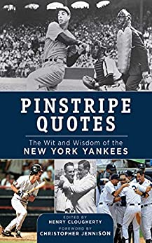 Pinstripe Quotes: The Wit and Wisdom of the New York Yankees by [Henry Clougherty, Christopher Jennison]