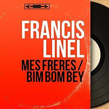 Mes frères / Bim bom bey (Mono Version)