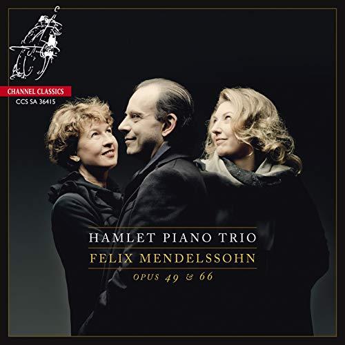 Hamlet Piano Trio: Mendelssohn Piano Trios Op. 49 & Op. 66