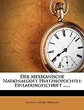 Der Mexikanische Nationalgott Huitzilopochtli: Einladungsschrift ...... (German Edition)