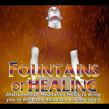 Fountains of Healing (Instrumental Meditative Music)