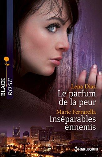 Le parfum de la peur - Inséparables ennemis (Black Rose) (French Edition)