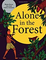 Alone in the Forest by Gita Wolf Andrea Anastasio(2013-09-10)