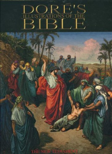 Dore's Illustrations of the Bible: The New Testament